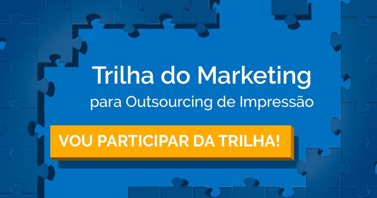 Convite para participar da trilha de marketing para outsourcing de impressão.