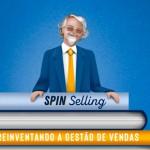 Aprenda novas lições sobre vendas consultivas com Neil Rackham, o pai do SPIN Selling