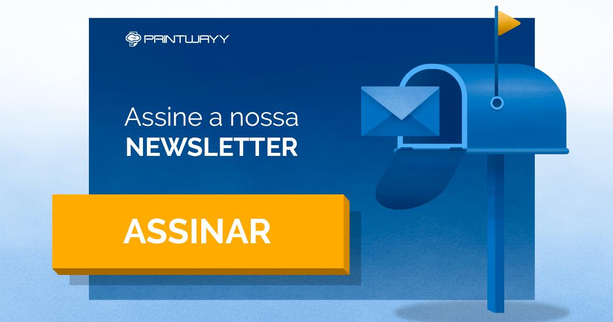 Imagem convite para assinar a NewsWayy, newsletter da PrintWayy..