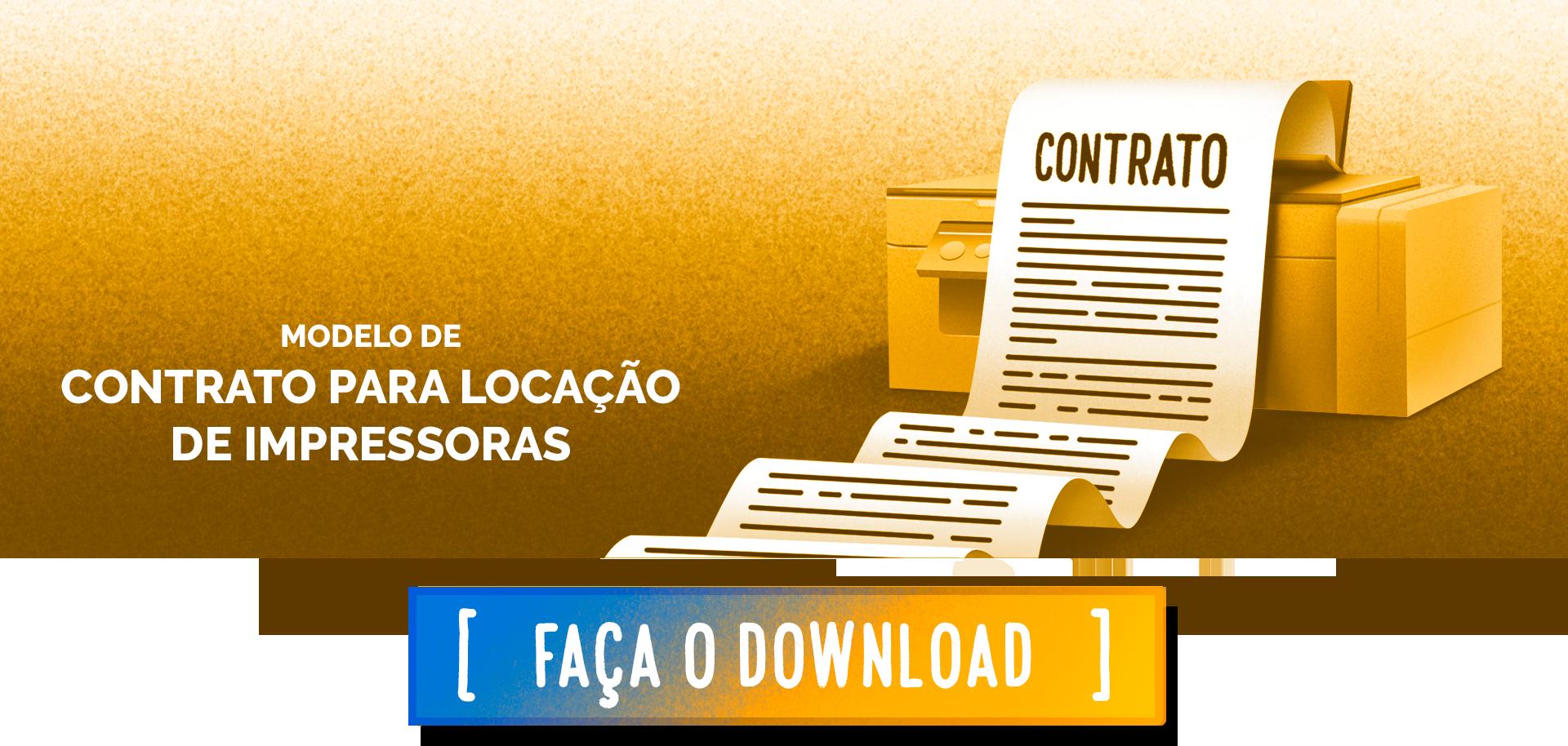 Convite para fazer o download do modelo de contrato de locação de impressora.