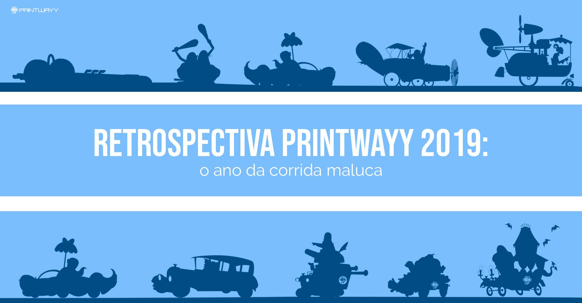Convite para acessar a retrospectiva da PrintWayy 2019.