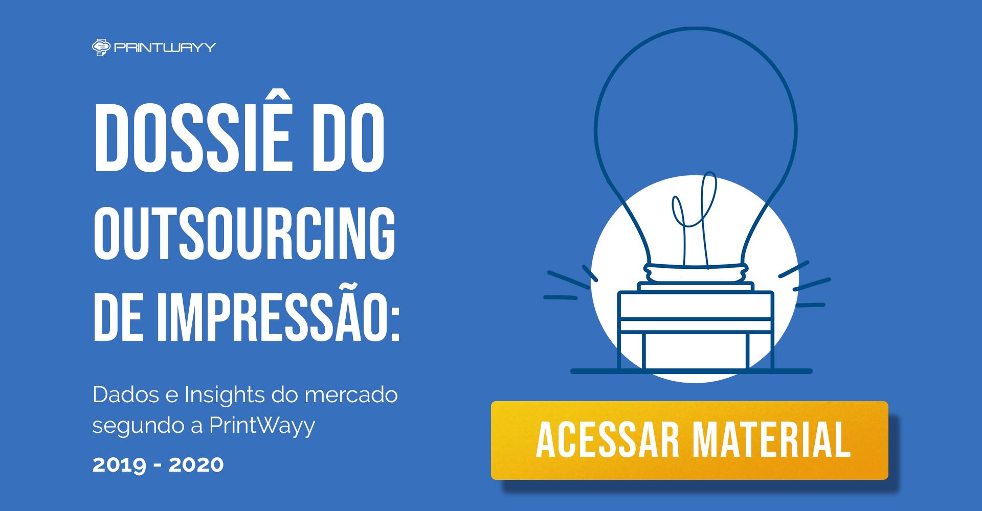 Convite para acessar o dossiê do outsourcing de impressão da PrintWayy.