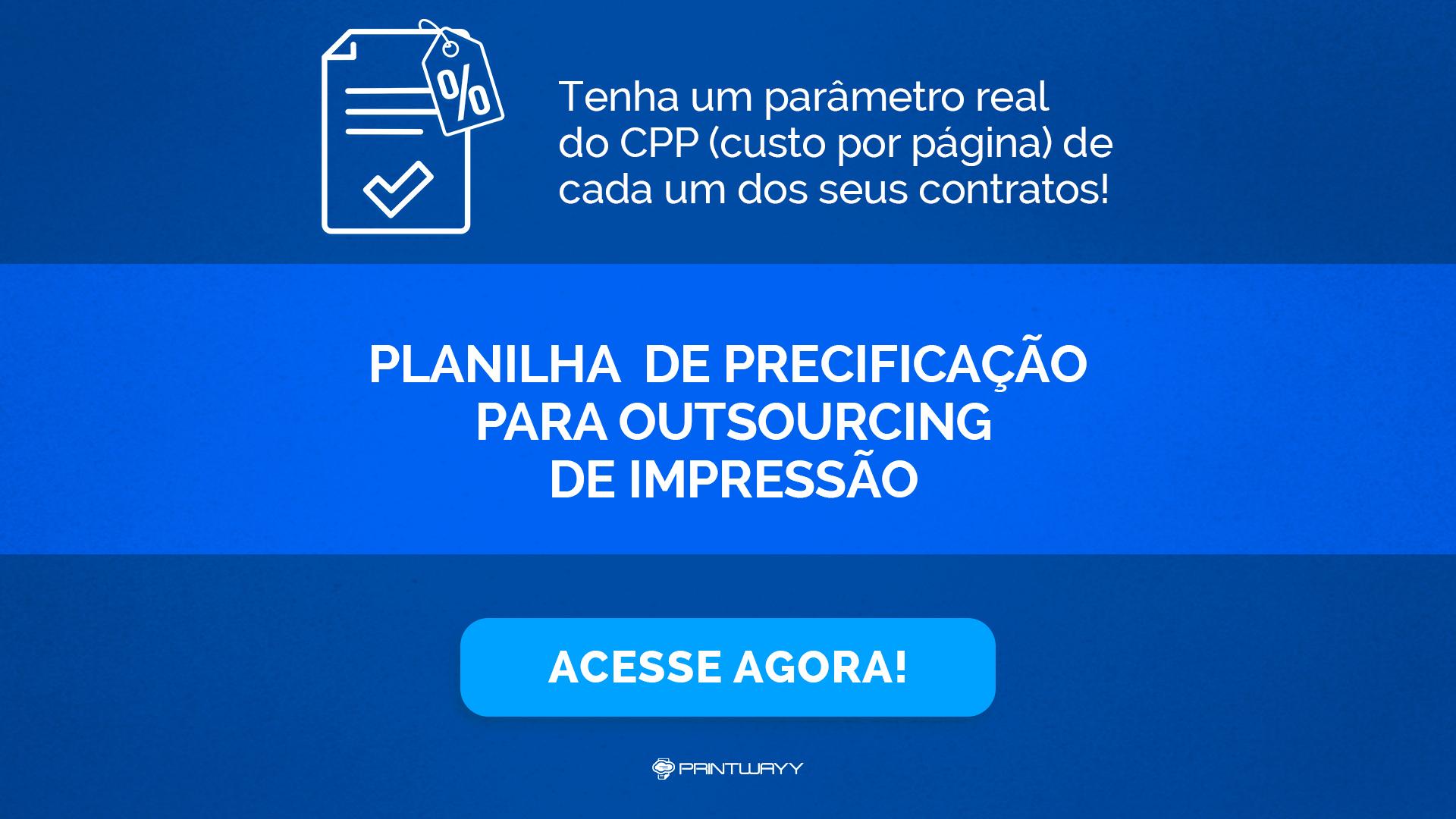 Convite para acessar o material Planilha de Precificação para Outsourcing de Impressão, elaborado pela PrintWayy.