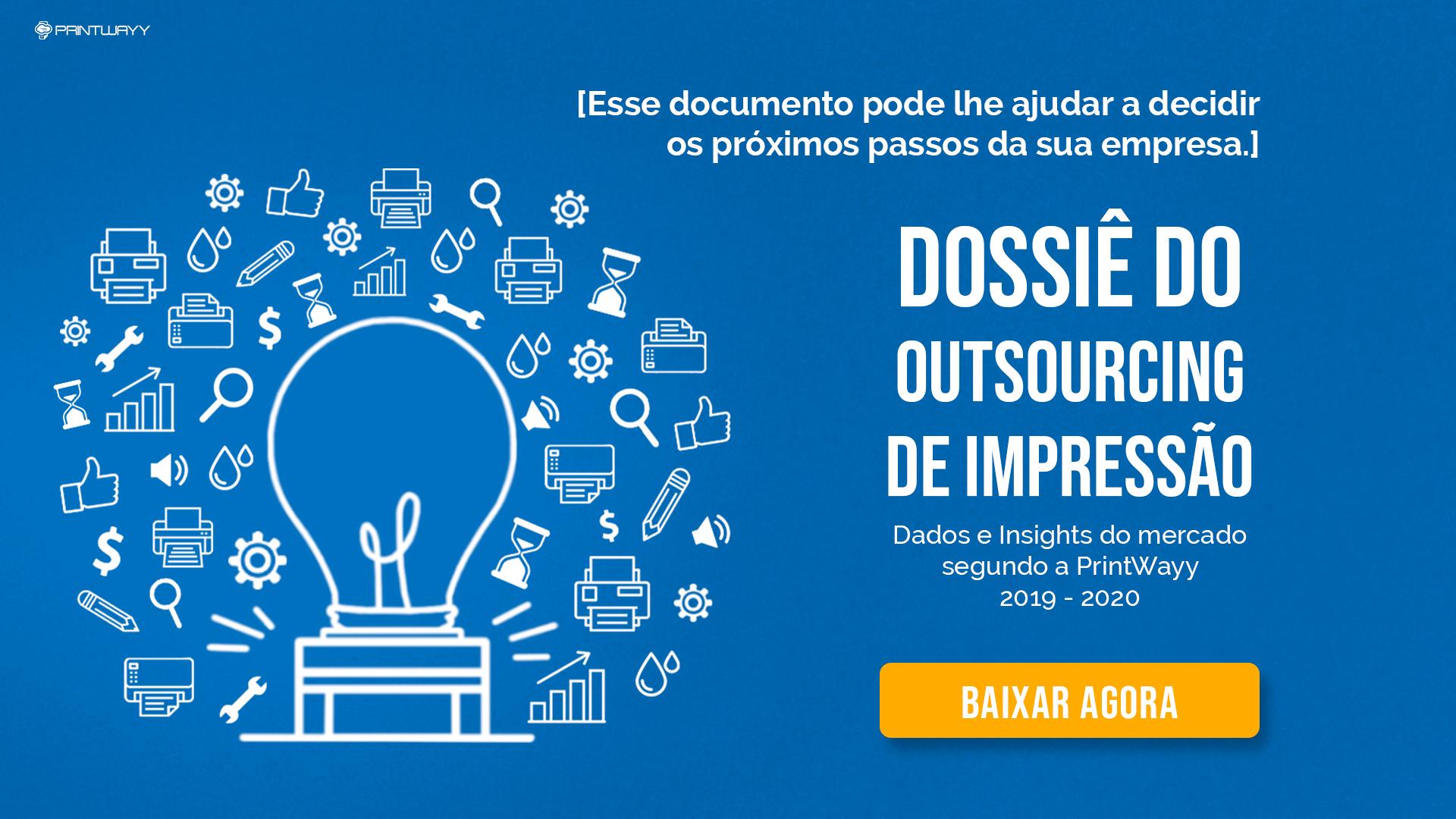 Convite para realizar o download do Dossiê do Outsourcing de Impressão 2019-2020, material elaborado pela PrintWayy.