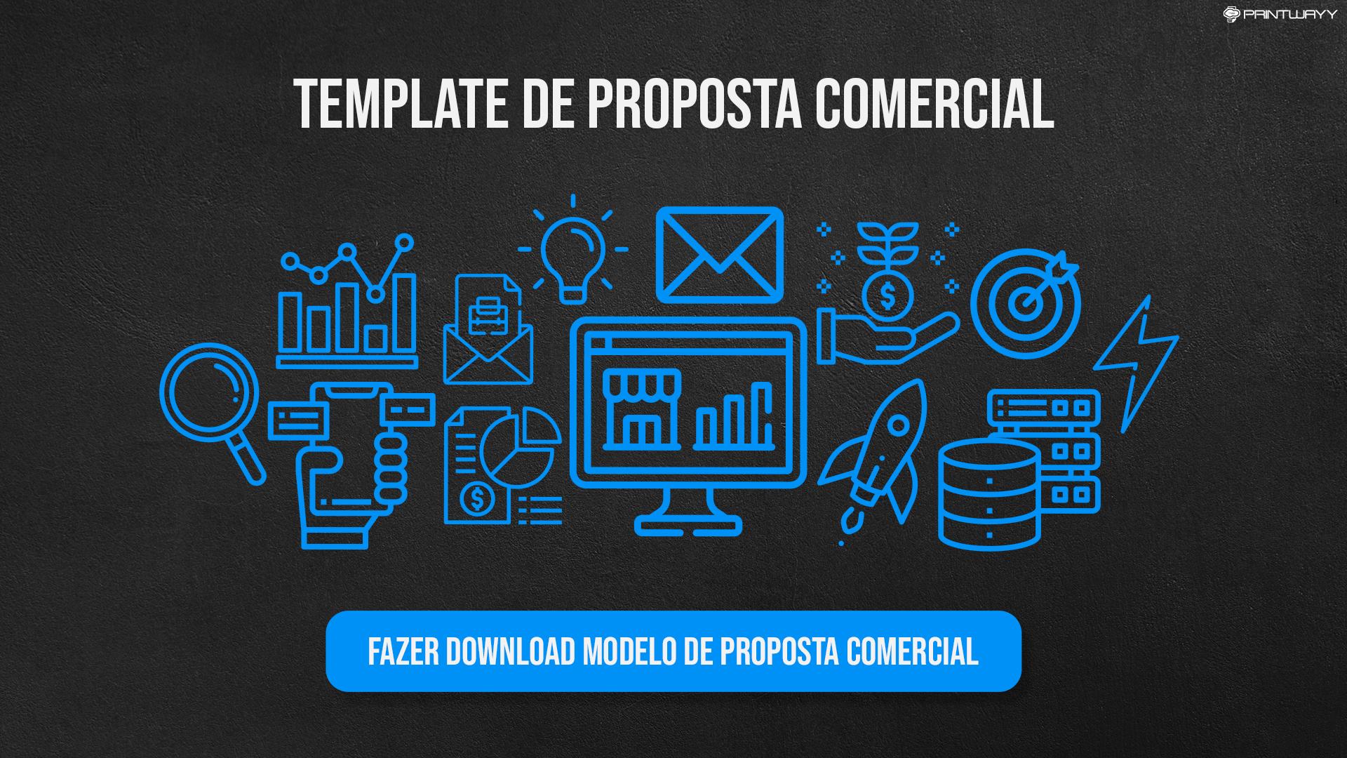 Convite para realizar o download do Tamplate de Proposta Comercial, material elaborado pela PrintWayy.