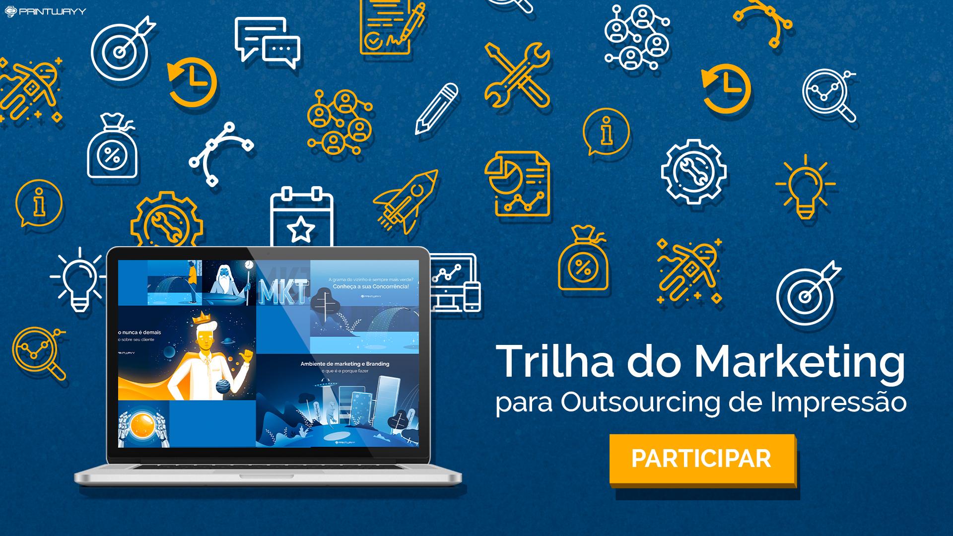Convite para participar da Trilha do Marketing para Outsourcing de Impressão da PrintWayy.