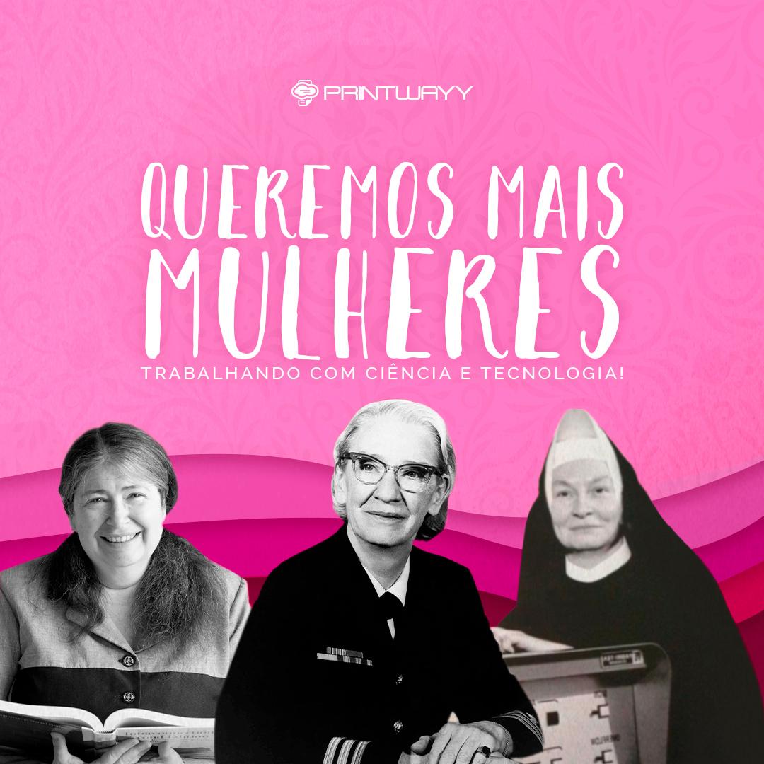 A imagem possui fotos de mulheres as quais são destaque na área de ciência e tecnologia: Radia Perlman, Grace Hopper e Irmã Mary Kenneth Keller.
