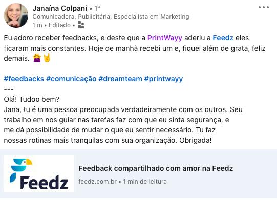 A imagem traz uma publicação de Janaína Colpani, feita na mídia social LinkedIn, sobre a plataforma de engajamento de equipes Feedz, com um feedback recebido por lá.